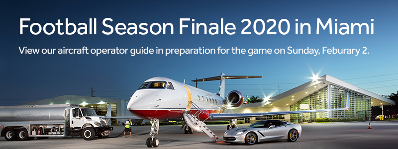 Football Season Finale 2020 in Miami - View our aircraft operator guide in preparation for the game on Sunday, Feburary 2.